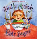 Book cover of BEETLE MCGRADY EATS BUGS