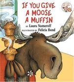 Book cover of IF YOU GIVE A MOOSE A MUFFIN