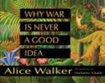 Book cover of WHY WAR IS NEVER A GOOD IDEA