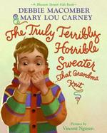 Book cover of TRULY TERRIBLY HORRIBLE SWEATER THAT GRA