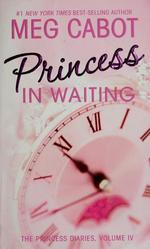 Book cover of PRINCESS DIARIES 04 PRINCESS IN WAITING