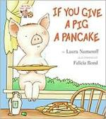 Book cover of IF YOU GIVE A PIG A PANCAKE