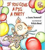 Book cover of IF YOU GIVE A PIG A PARTY