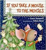 Book cover of IF YOU TAKE A MOUSE TO THE MOVIES