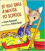 Book cover of IF YOU TAKE A MOUSE TO SCHOOL