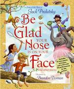 Book cover of BE GLAD YOUR NOSE IS ON YOUR FACE