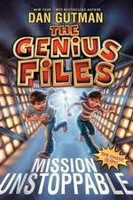 Book cover of GENIUS FILES 01 MISSION UNSTOPPABLE