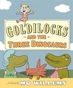 Book cover of GOLDILOCKS & THE 3 DINOSAURS