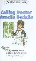 Book cover of CALLING DOCTOR AMELIA BEDELIA
