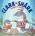 Book cover of CLARK THE SHARK DARES TO SHARE