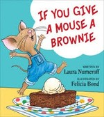 Book cover of IF YOU GIVE A MOUSE A BROWNIE
