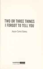 Book cover of 2 OR 3 THINGS I FORGOT TO TELL YOU
