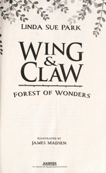 Book cover of WING & CLAW 01 FOREST OF WONDERS