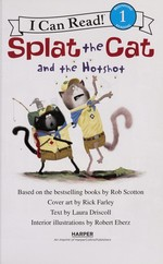 Book cover of SPLAT THE CAT & THE HOTSHOT