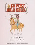 Book cover of GO WEST AMELIA BEDELIA
