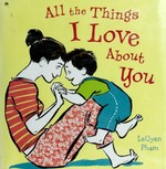Book cover of ALL THE THINGS I LOVE ABOUT YOU