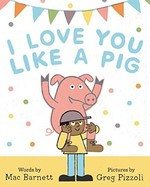 Book cover of I LOVE YOU LIKE A PIG