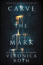 Book cover of CARVE THE MARK 01