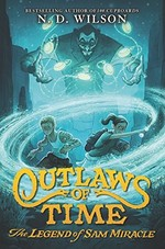 Book cover of OUTLAWS OF TIME THE LEGEND OF SAM MIRACL