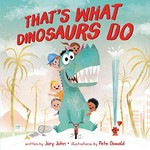 Book cover of THAT'S WHAT DINOSAURS DO