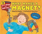 Book cover of WHAT MAKES A MAGNET