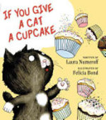Book cover of IF YOU GIVE A CAT A CUPCAKE