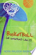 Book cover of BASKETBALL OR SOMETHING LIKE IT