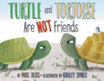 Book cover of TURTLE & TORTOISE ARE NOT FRIENDS