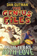 Book cover of GENIUS FILES 04 FROM TEXAS WITH LOVE