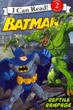 Book cover of BATMAN CLASSIC REPTILE RAMPAGE