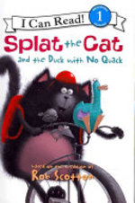 Book cover of SPLAT THE CAT & THE DUCK WITH NOT QUACK
