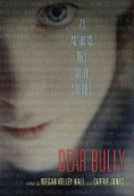 Book cover of DEAR BULLY - 70 AUTHORS TELL THEIR STORI