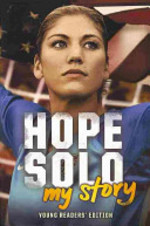 Book cover of HOPE SOLO MY STORY