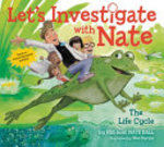 Book cover of LETS INVESTIGATE WITH NATE 4- THE LIFE