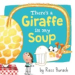Book cover of THERE'S A GIRAFFE IN MY SOUP