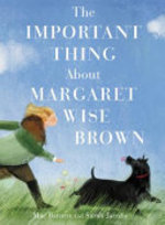 Book cover of IMPORTANT THING ABOUT MARGARET WISE BROW