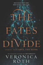Book cover of CARVE THE MARK 02 FATES DIVIDE