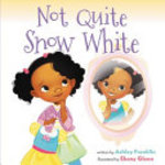 Book cover of NOT QUITE SNOW WHITE