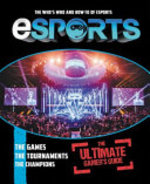 Book cover of ESPORTS- THE ULTIMATE GAMER'S GUIDE