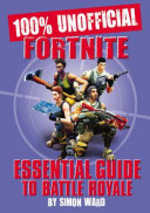 Book cover of 100 UNNOFICIAL FORTNITE ESSENTIAL G