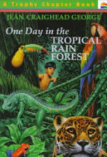 Book cover of 1 DAY IN THE TROPICAL RAIN FOREST