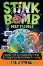 Book cover of STINKBOMB DEEP TROUBLE