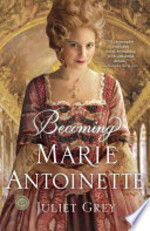 Book cover of BECOMING MARIE ANTOINETTE