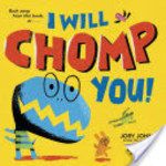 Book cover of I WILL CHOMP YOU