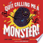 Book cover of QUIT CALLING ME A MONSTER