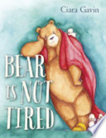 Book cover of BEAR IS NOT TIRED