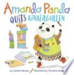 Book cover of AMANDA PANDA QUITS KINDERGARTEN