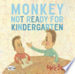 Book cover of MONKEY - NOT READY FOR KINDERGARTEN