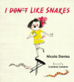 Book cover of I DON'T LIKE SNAKES