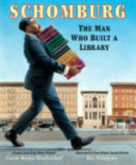Book cover of SCHOMBURG- THE MAN WHO BUILT A LIBRARY